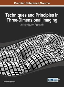 Techniques and Principles in Three-Dimensional Imaging: An Intro