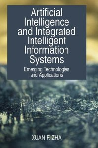 Artificial Intelligence and Integrated Intelligent Information S
