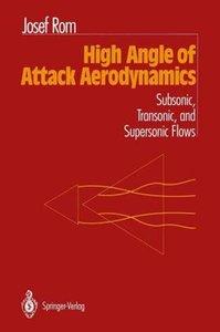 High Angle of Attack Aerodynamics