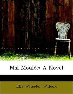 Mal Moulée: A Novel