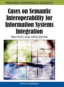 Cases on Semantic Interoperability for Information Systems Integ