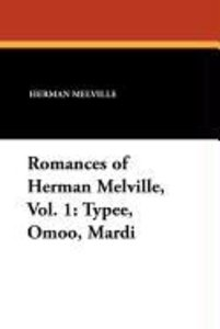 Romances of Herman Melville, Vol. 1