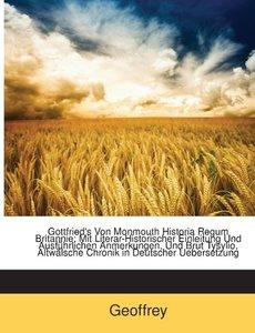 Gottfried's Von Monmouth Historia Regum Britannie: Mit Literar-H