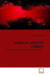 ROMANTIC SPLATTER COMEDY