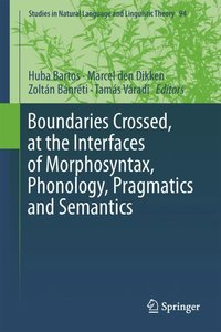 Boundaries Crossed, at the Interfaces of Morphosyntax, Phonology