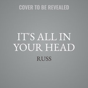 It\'s All in Your Head: Get Out of Your Way
