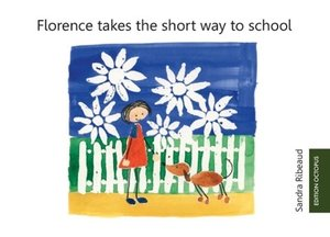 Florence takes the short way to school