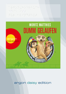 Dumm gelaufen (DAISY Edition)