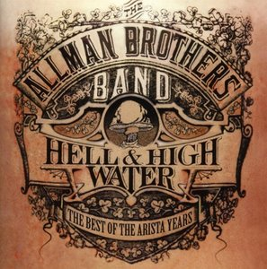 Best Of The Arista Years-Hell & High Water