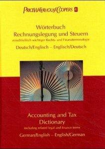 Wörterbuch Rechnungslegung und Steuern. Accounting and Tax Dicti
