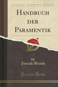 Handbuch der Paramentik (Classic Reprint)
