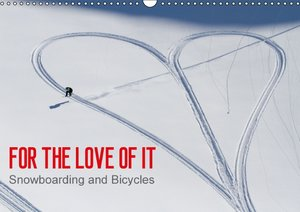 For the Love of It - Snowboarding and Bicycles / UK-Version (Wal