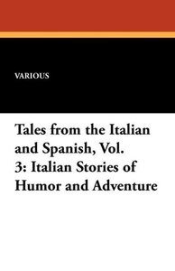 Tales from the Italian and Spanish, Vol. 3