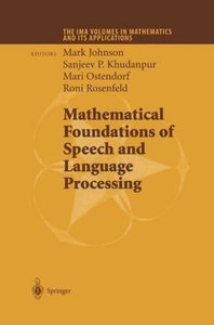 Mathematical Foundations of Speech and Language Processing