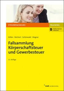 Fallsammlung Körperschaftsteuer und Gewerbesteuer, mit 1 Buch, m