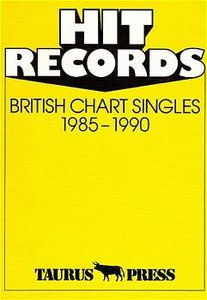 Hit Records. British Chart Singles 1985-1990