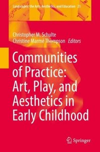 Communities of Practice: Art, Play, and Aesthetics in Early Chil
