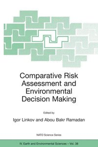 Comparative Risk Assessment and Environmental Decision Making