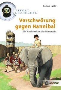 Tatort Geschichte. Verschwörung gegen Hannibal