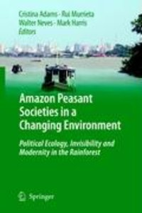 Amazon Peasant Societies in a Changing Environment