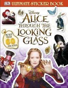 Alice Through the Looking Glass: Ultimate Sticker Book