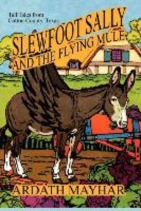 Slewfoot Sally and the Flying Mule