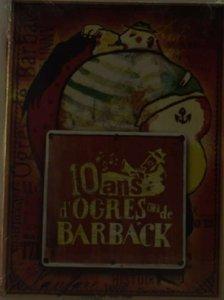 10 ans de Ogres et de Barback
