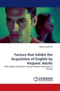 Factors that Inhibit the Acquisition of English by Hispanic Adul