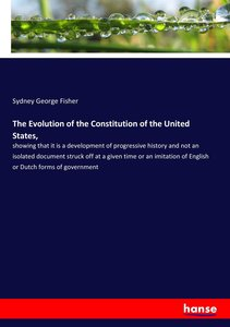The Evolution of the Constitution of the United States,