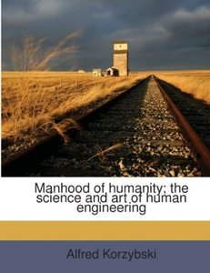 Manhood of humanity; the science and art of human engineering