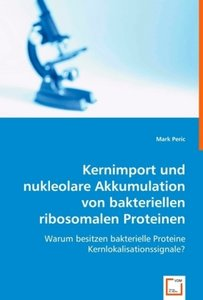 Kernimport und nukleolare Akkumulation von bakteriellen ribosoma