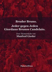 Bruder Bruno. Jeder gegen Jeden Giordano Brunos Candelaio.