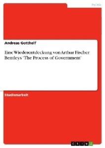 Eine Wiederentdeckung von Arthur Fischer Bentleys 'The Process o