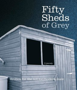 Fifty Sheds of Grey: A Parody
