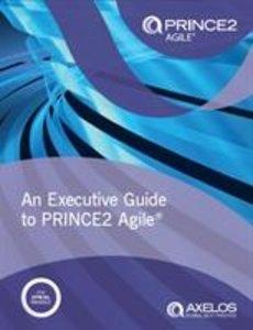 An Executive Guide to PRINE2 Agile
