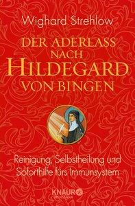 Die Kunst der Heilung nach Hildegard von Bingen