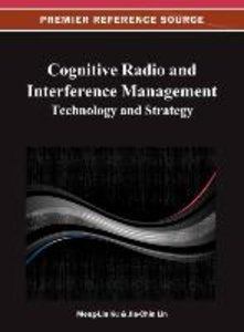 Cognitive Radio and Interference Management: Technology and Stra