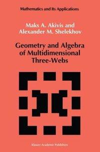 Geometry and Algebra of Multidimensional Three-Webs