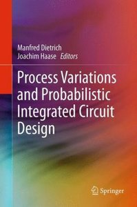 Process Variations and Probabilistic Integrated Circuit Design