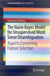 The Naïve Bayes Model for Unsupervised Word Sense Disambiguation
