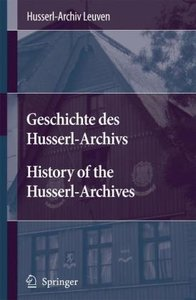 Geschichte des Husserl-Archivs History of the Husserl-Archives