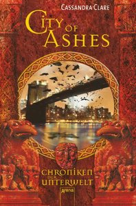 Chroniken der Unterwelt 02. City of Ashes