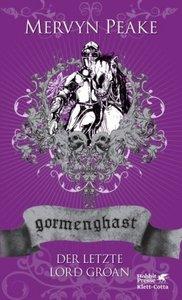 Gormenghast. Der letzte Lord Groan