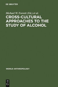 Cross-Cultural Approaches to the Study of Alcohol