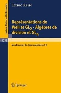 Représentations de Weil et GL2 - Algèbres de division et GLn