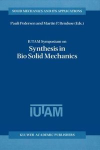 IUTAM Symposium on Synthesis in Bio Solid Mechanics
