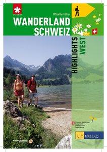 Wanderland Schweiz 08. Highlights West