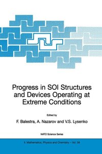 Progress in SOI Structures and Devices Operating at Extreme Cond
