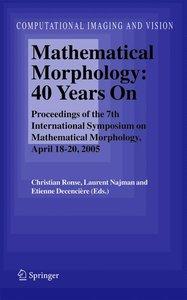 Mathematical Morphology: 40 Years On