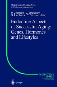 Endocrine Aspects of Successful Aging: Genes, Hormones and Lifes